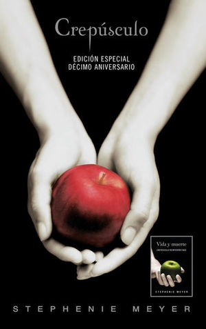 CREPUSCULO. DECIMO ANIVERSARIO (EDICION DUAL VIDA Y MUERTE)