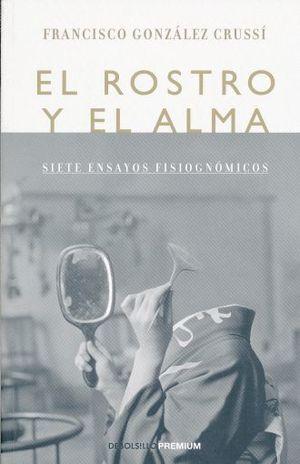 ROSTRO Y EL ALMA, EL. SIETE ENSAYOS FISIOGNOMICOS