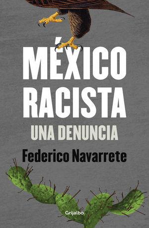 MEXICO RACISTA. UNA DENUNCIA