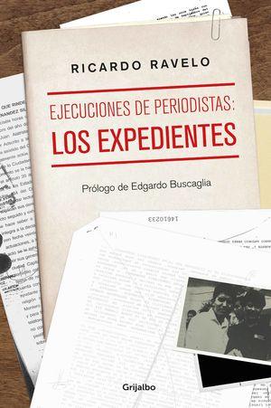 EJECUCIONES DE PERIODISTAS. LOS EXPEDIENTES