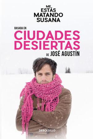 Me estás matando, Susana (Ciudades desiertas) / 3 Ed.