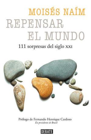 REPENSAR EL MUNDO. 111 SORPRESAS DEL SIGLO XXI