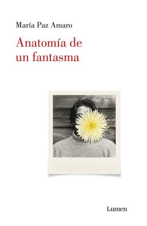 ANATOMIA DE UN FANTASMA