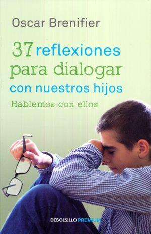 HABLEMOS CON ELLOS. 37 REFLEXIONES PARA DIALOGAR CON NUESTROS HIJOS