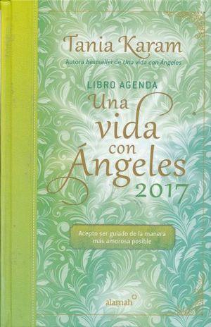 Una vida con ángeles / Libro agenda 2017 / pd.