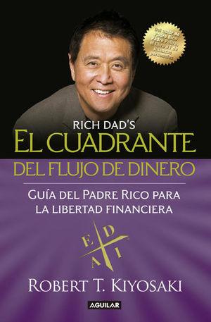 CUADRANTE DEL FLUJO DEL DINERO, EL. GUIA DEL PADRE RICO PARA LA LIBERTAD FINANCIERA
