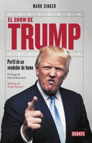 SHOW DE TRUMP, EL. PERFIL DE UN VENDEDOR DE HUMO