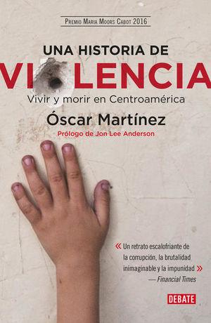 UNA HISTORIA DE VIOLENCIA. VIVIR Y MORIR EN CENTROAMERICA