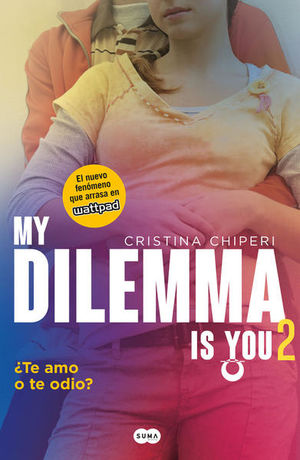 MY DILEMMA IS YOU 2. TE AMO O TE ODIO