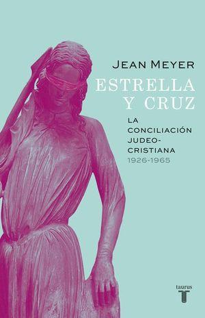 ESTRELLA Y CRUZ. LA CONCILIACION JUDEO CRISTIANA 1926 - 1965