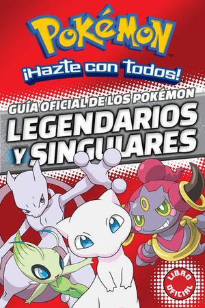 Guía oficial de los Pokémon legendarios y singulares