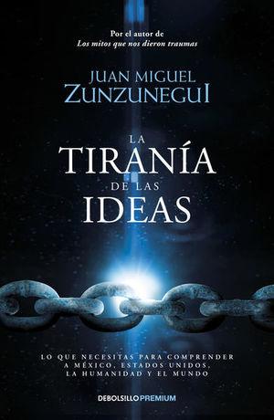 TIRANIA DE LAS IDEAS, LA / 2 ED.