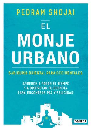 MONJE URBANO, EL. SABIDURIA ORIENTAL PARA OCCIDENTALES
