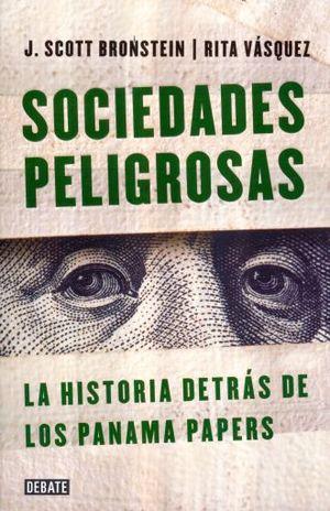 SOCIEDADES PELIGROSAS. LA HISTORIA DETRAS DE LOS PANAMA PAPERS