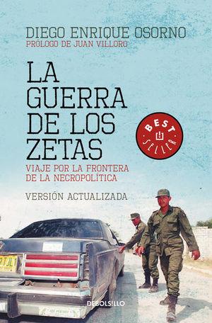 GUERRA DE LOS ZETAS, LA. VIAJE POR LA FRONTERA DE LA NECROPOLITICA