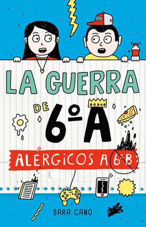 ALERGICOS A 6 B / LA GUERRA DE 6 A