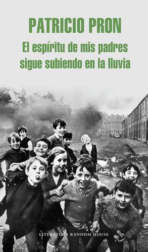 ESPIRITU DE MIS PADRES SIGUE SUBIENDO EN LA LLUVIA, EL