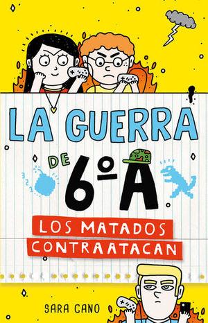 MATADOS CONTRAATACAN, LOS / LA GUERRA DE 6 A