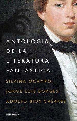 Antología de la literatura fantástica / 2 Ed.