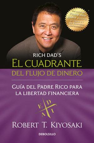 CUADRANTE DEL FLUJO DE DINERO, EL. GUIA DEL PADRE RICO PARA LA LIBERTAD FINANCIERA