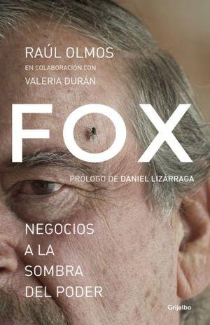 FOX. NEGOCIOS A LA SOMBRA DEL PODER