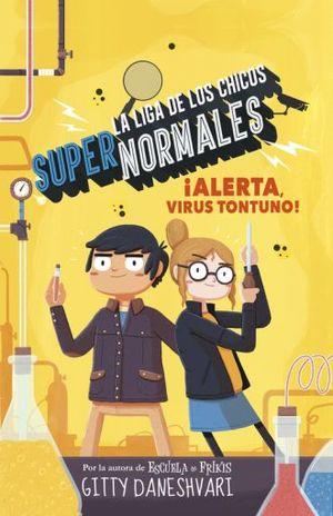ALERTA VIRUS TONTUNO. LA LIGA DE LOS CHICOS SUPER NORMALES