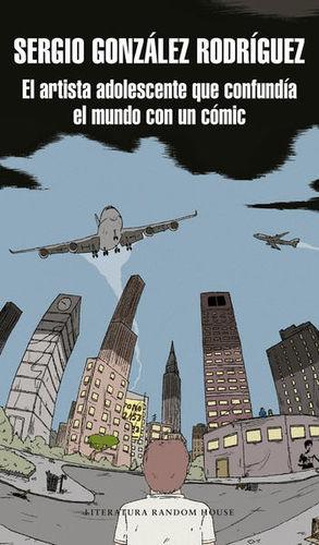 El artista adolescente que confundía el mundo con un cómic / 2 Ed.