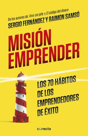 Misión emprender. Los 70 hábitos de los emprendedores de éxito