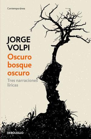 OSCURO BOSQUE OSCURO. TRES NARRACIONES LIRICAS