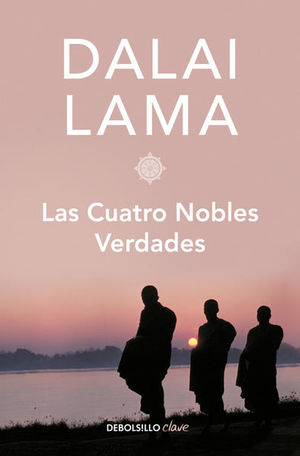 Las cuatro nobles verdades / 2 Ed.