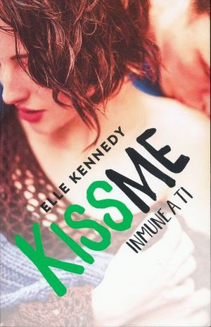 Kiss me 3 / Inmune a ti
