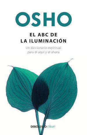 El ABC de la iluminación. Un diccionario espiritual para el aquí y el ahora