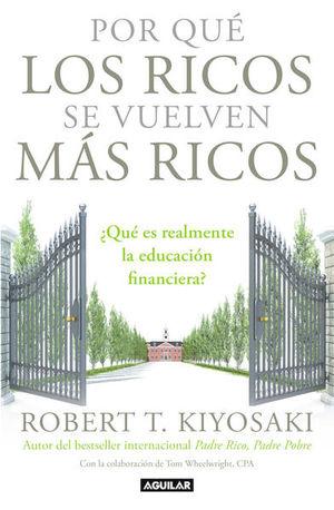 POR QUE LOS RICOS SE VUELVEN MAS RICOS. QUE ES REALMENTE LA EDUCACION FINANCIERA
