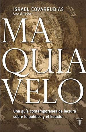 Maquiavelo. Una guía contemporánea de lectura sobre lo político y el Estado