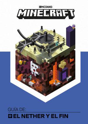 Minecraft. Guía de El Nether y El Fin