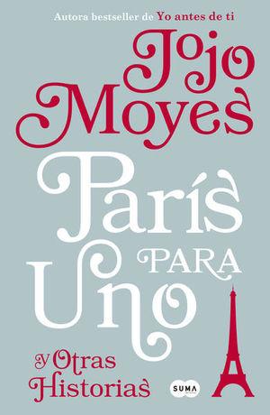 París para uno y otras historias / 2 Ed.
