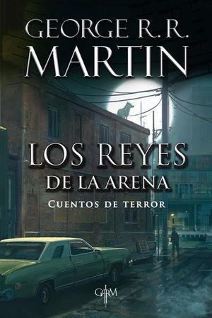 REYES DE LA ARENA, LOS. CUENTOS DE TERROR