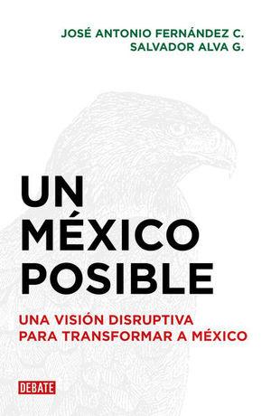 Un México posible. Una visión disruptiva para transformar a México