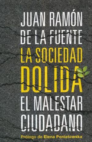 SOCIEDAD DOLIDA, LA. EL MALESTAR CIUDADANO