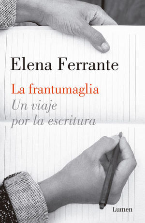 La frantumaglia. Un viaje por la escritura