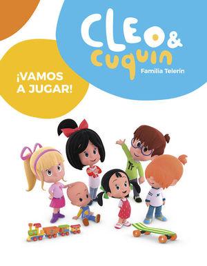 Cleo & Cuquín Familia Telerín / ¡Vamos a jugar!
