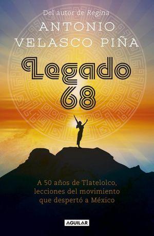 Legado 68. A 50 años de Tlatelolco, lecciones del movimiento que despertó a Mëxico