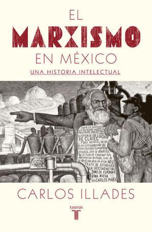 El marxismo en México. Una historia intelectual
