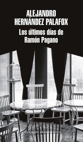 ULTIMOS DIAS DE RAMON PAGANO, LOS