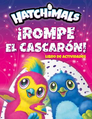 Hatchimals. Rompe el cascarón