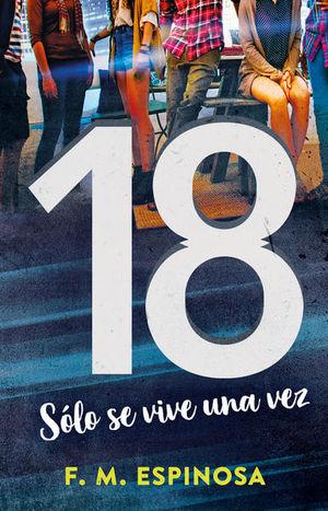 18 SOLO SE VIVE UNA VEZ
