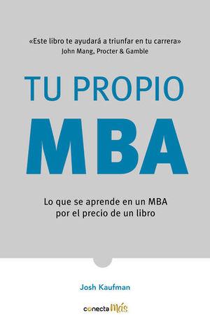 TU PROPIO MBA. LO QUE SE APRENDE EN UN MBA POR EL PRECIO DE UN LIBRO