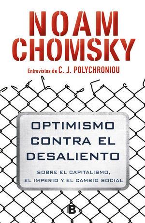 Optimismo contra el desaliento. Sobre el capitalismo, el imperio y el cambio social
