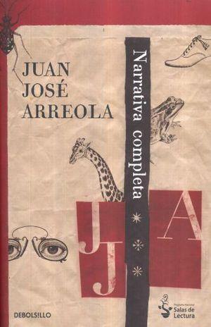NARRATIVA COMPLETA / JUAN JOSE ARREOLA