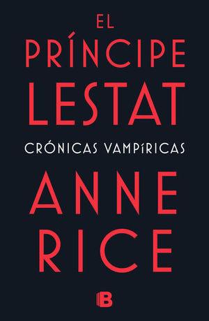 El príncipe Lestat / Crónicas Vampíricas XI